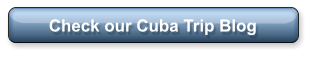 Check our Cuba Trip Blog